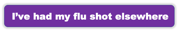 I've had my flu shot elsewhere button