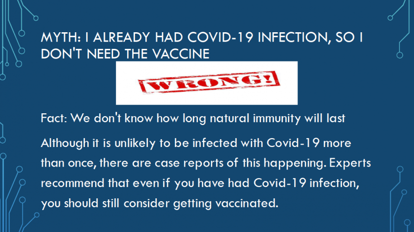 Fact: We don't know how long natural immunity will last if you already have been infected with COVID-19. You should still consider getting vaccinated.